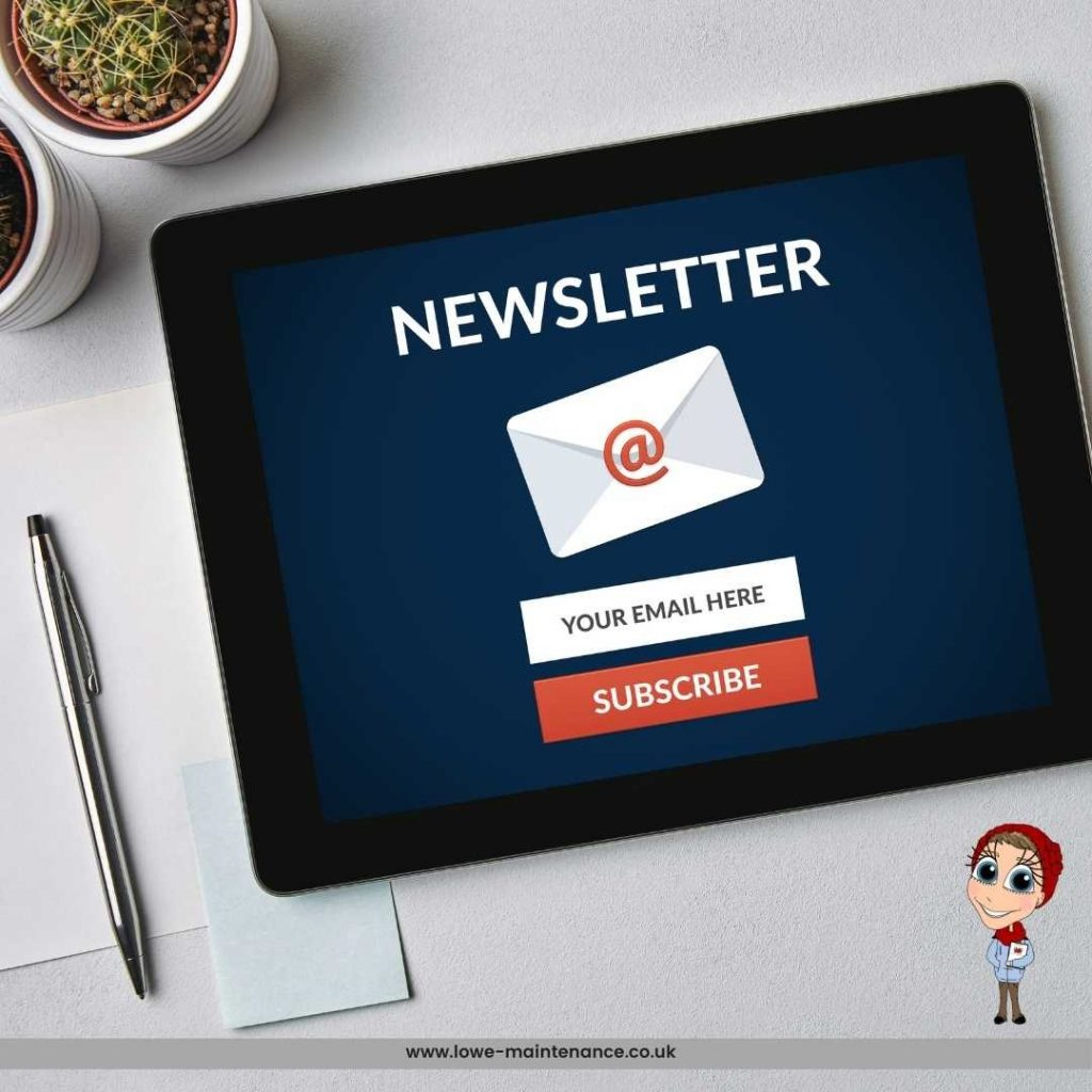 Sign up and subscribe to the Lowe Maintenance Newsletter